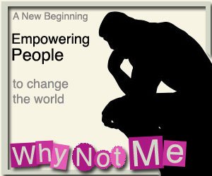 Empowering People to create a better world, ... why not me?